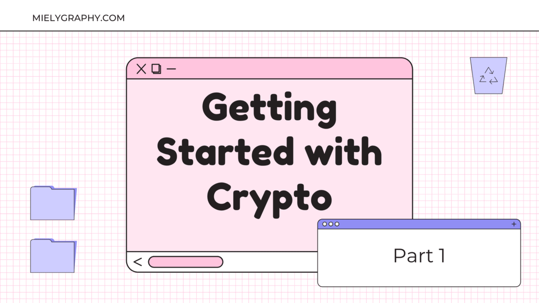 Part 1: How to get started with Cryptocurrency? | Mindset and Goals